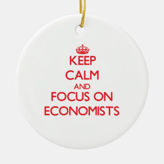 Keep Calm and focus on ECONOMISTS Christmas Ornament