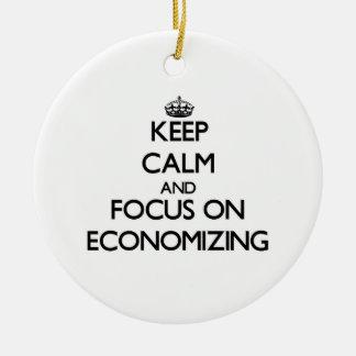 Keep Calm and focus on ECONOMIZING Christmas Ornament