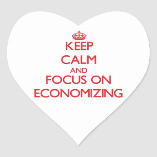 Keep Calm and focus on ECONOMIZING Heart Stickers