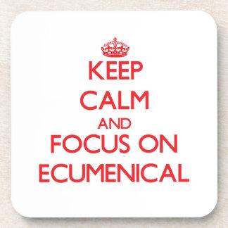 Keep Calm and focus on ECUMENICAL Coasters