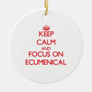 Keep Calm and focus on ECUMENICAL Christmas Ornaments