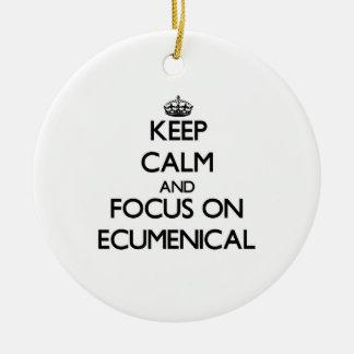 Keep Calm and focus on ECUMENICAL Christmas Tree Ornament