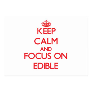 Keep Calm and focus on EDIBLE Business Card