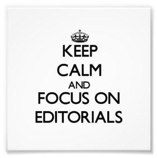 Keep Calm and focus on EDITORIALS Art Photo
