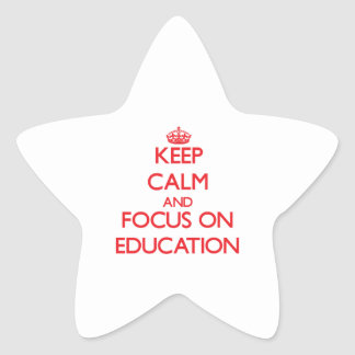 Keep Calm and focus on EDUCATION Star Stickers