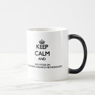 Keep calm and focus on Educational Research Method Mug