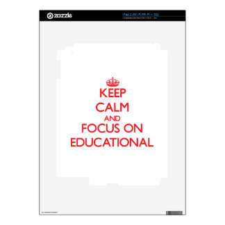 Keep Calm and focus on Educational Decal For The iPad 2