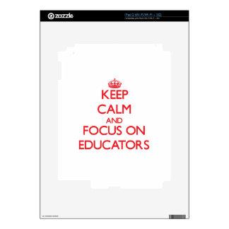 Keep calm and focus on EDUCATORS iPad 2 Skins