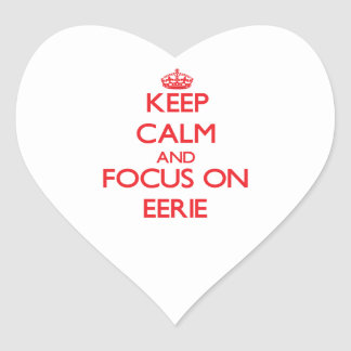 Keep Calm and focus on EERIE Heart Sticker