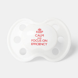 Keep Calm and focus on EFFICIENCY Baby Pacifier