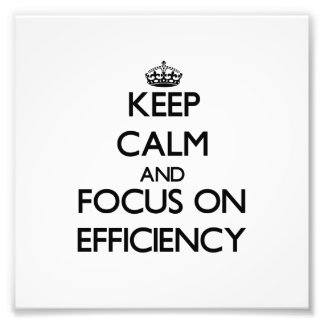 Keep Calm and focus on EFFICIENCY Photo