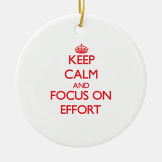Keep Calm and focus on EFFORT Christmas Tree Ornaments
