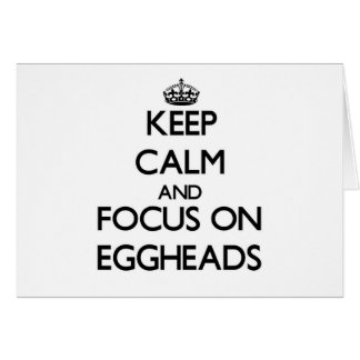 Keep Calm and focus on EGGHEADS Stationery Note Card