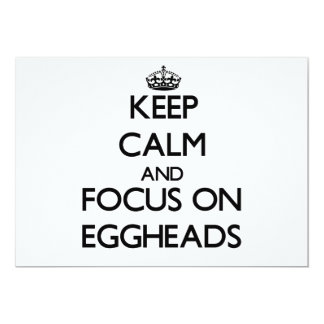 Keep Calm and focus on EGGHEADS 5x7 Paper Invitation Card