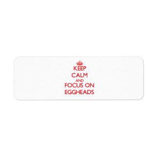 Keep Calm and focus on EGGHEADS Return Address Label