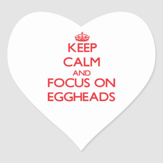 Keep Calm and focus on EGGHEADS Stickers