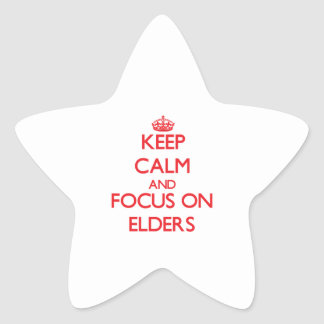 Keep Calm and focus on ELDERS Star Stickers