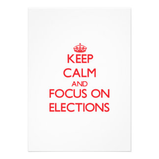Keep Calm and focus on ELECTIONS Card