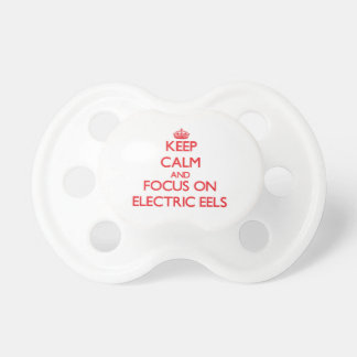 Keep Calm and focus on Electric Eels Pacifier