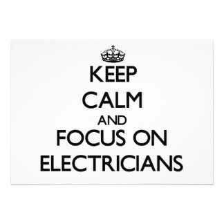 Keep Calm and focus on ELECTRICIANS Personalized Invitation