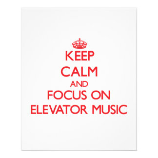 Keep Calm and focus on Elevator Music Flyers