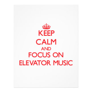 Keep Calm and focus on Elevator Music Flyer Design