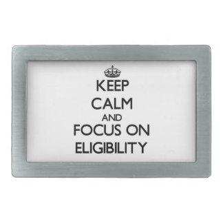 Keep Calm and focus on ELIGIBILITY Belt Buckle