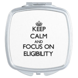 Keep Calm and focus on ELIGIBILITY Vanity Mirrors