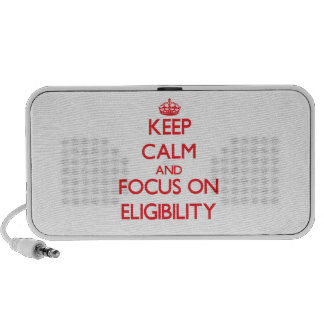 Keep Calm and focus on ELIGIBILITY iPhone Speakers