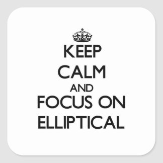 Keep Calm and focus on ELLIPTICAL Square Sticker