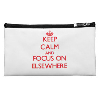 Keep Calm and focus on ELSEWHERE Cosmetic Bags