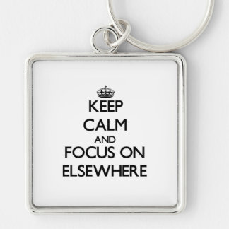 Keep Calm and focus on ELSEWHERE Keychain