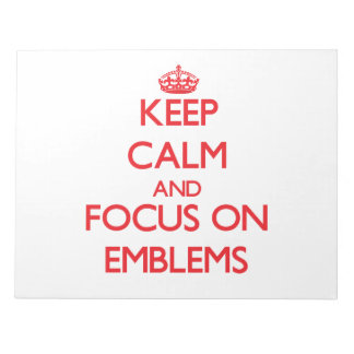 Keep Calm and focus on EMBLEMS Memo Pads
