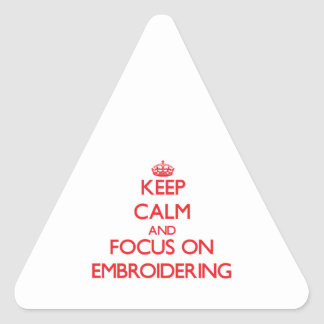Keep Calm and focus on EMBROIDERING Sticker