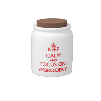 Keep calm and focus on Embroidery Candy Jar
