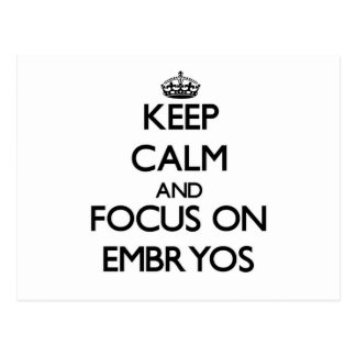 Keep Calm and focus on EMBRYOS Post Card