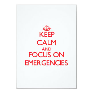 Keep Calm and focus on EMERGENCIES 5x7 Paper Invitation Card