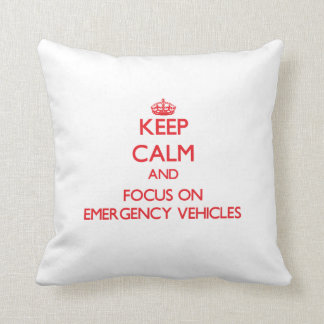 Keep Calm and focus on EMERGENCY VEHICLES Throw Pillow