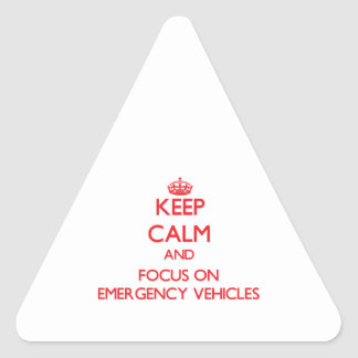 Keep Calm and focus on EMERGENCY VEHICLES Triangle Sticker