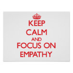 Keep Calm and focus on EMPATHY Poster