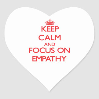 Keep Calm and focus on EMPATHY Heart Sticker