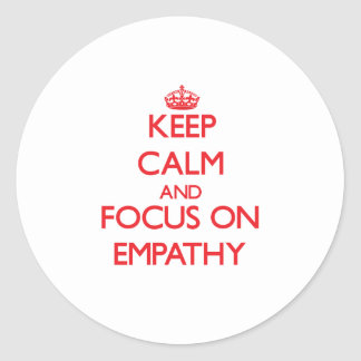 Keep Calm and focus on EMPATHY Sticker