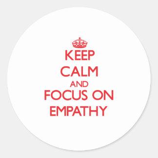 Keep Calm and focus on EMPATHY Round Sticker