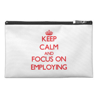 Keep Calm and focus on EMPLOYING Travel Accessory Bag
