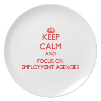Keep Calm and focus on EMPLOYMENT AGENCIES Plate