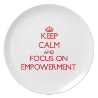 Keep Calm and focus on EMPOWERMENT Party Plate