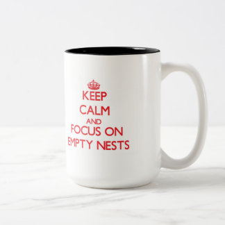 Keep Calm and focus on Empty Nests Two-Tone Coffee Mug