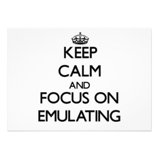 Keep Calm and focus on EMULATING Card