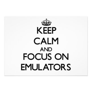 Keep Calm and focus on EMULATORS Announcements
