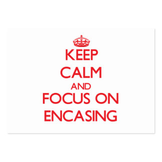 Keep Calm and focus on ENCASING Business Card Template
